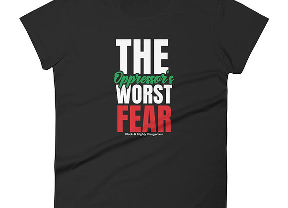 The Oppressor's Worst Fear Women's Fashion t-shirt