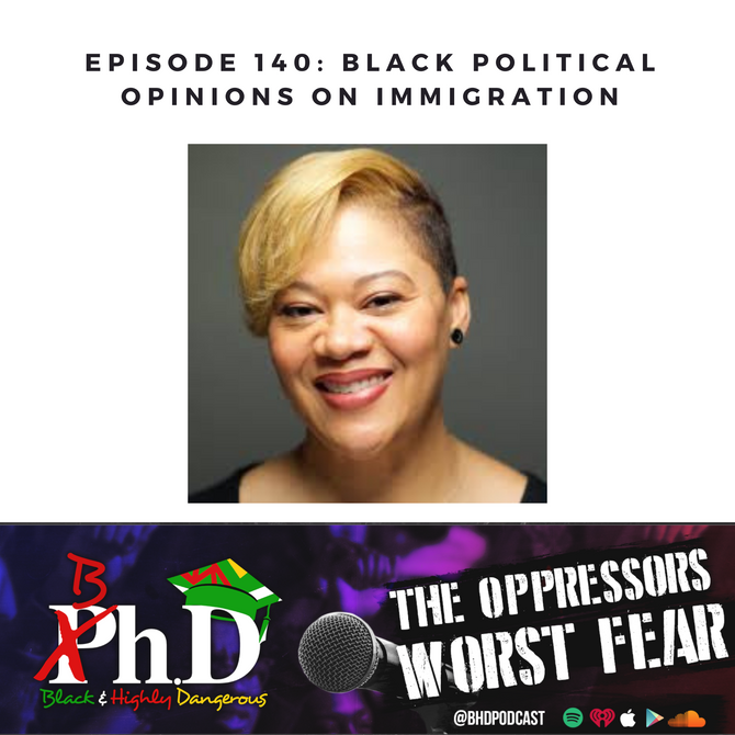 Episode 140: Black Political Opinions on Immigration