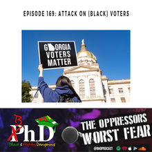 Episode 169: Attack on the (Black) Voters
