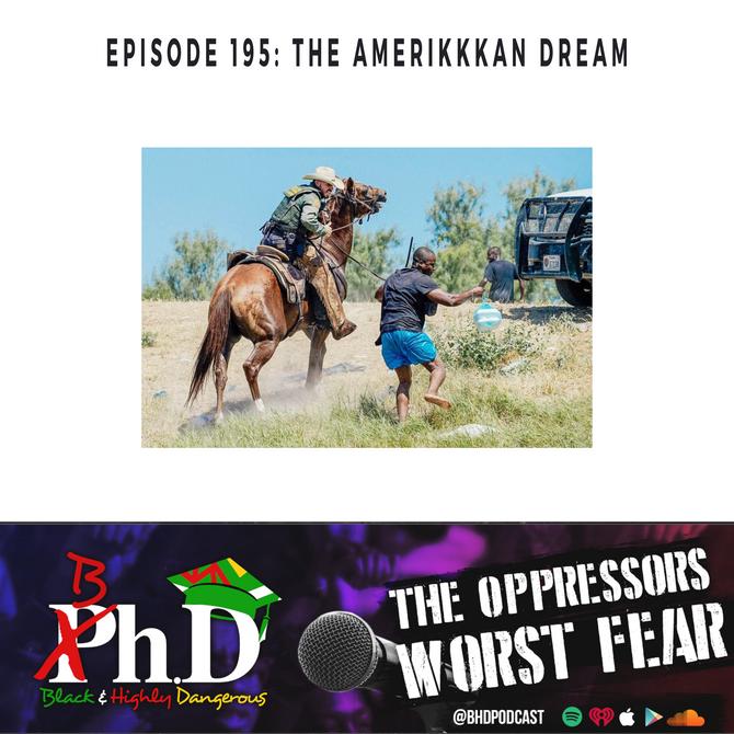 Episode 195: The Ameriakkkan Dream