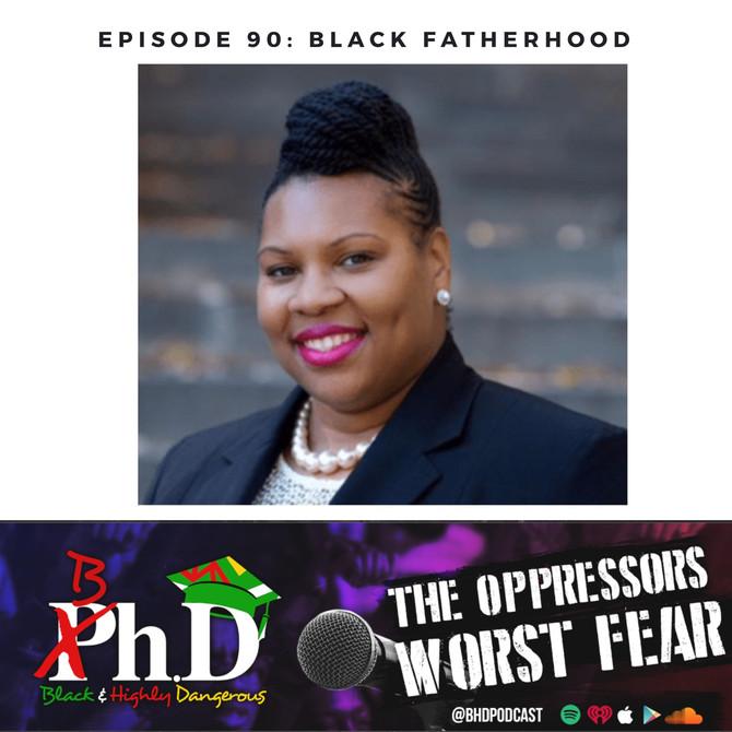 Episode 90: Black Fatherhood