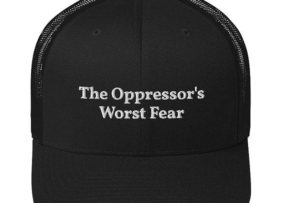 Oppressor's Worst Fear Trucker Hat