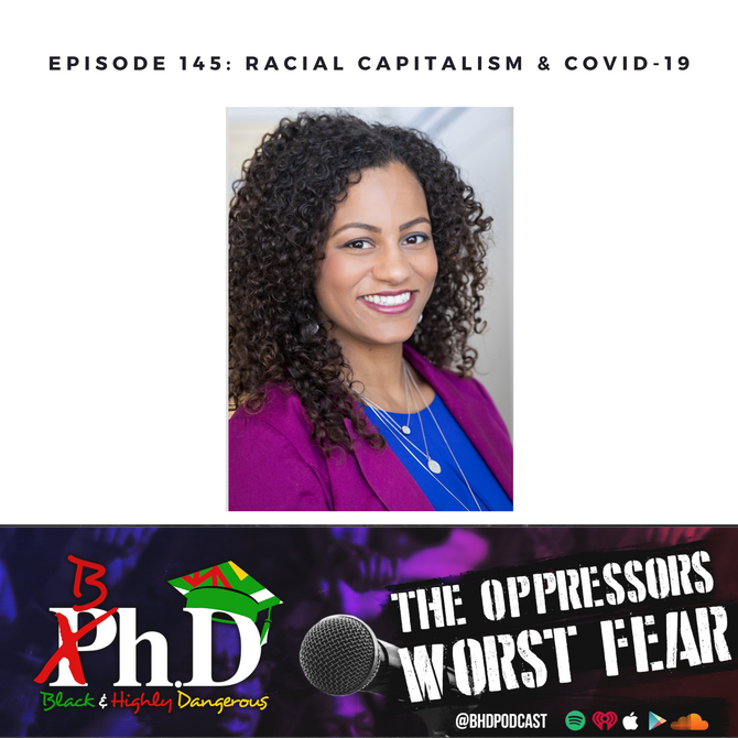 Episode 145: Racial Capitalism & COVID-19