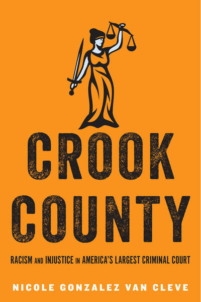 "Episode 45: ""Crook County"" - Racism in the Courts w/ Dr. Nicole Van Cleve"