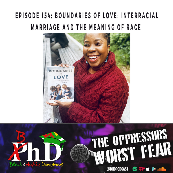 Episode 154: Boundaries of Love: Interracial Marriages and the Meaning of Race