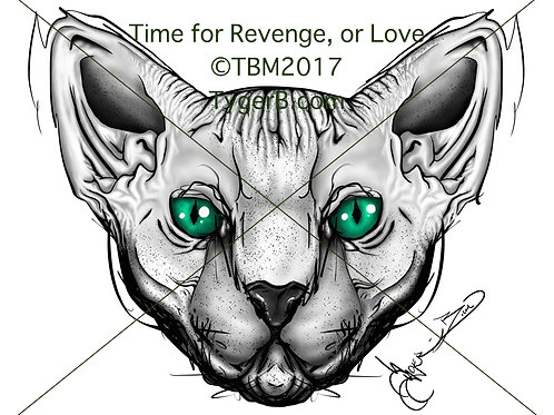 Time for Revenge, or Love ©TBM2017 TygerB.com