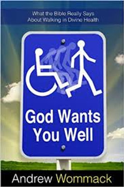 """God Wants You Well"""