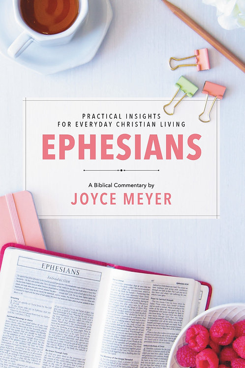 Joyce Meyer - Ephesians Biblical Commentary