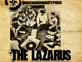 """The Lazarus"" Underground Cypher"