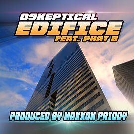 Oskeptical - Edifice (Ft. Phat B)