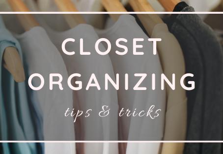 Closet Organizing Tips & Tricks
