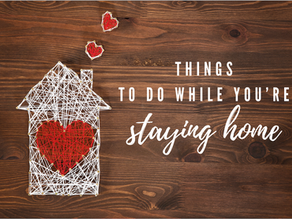 Things to do while you're staying home