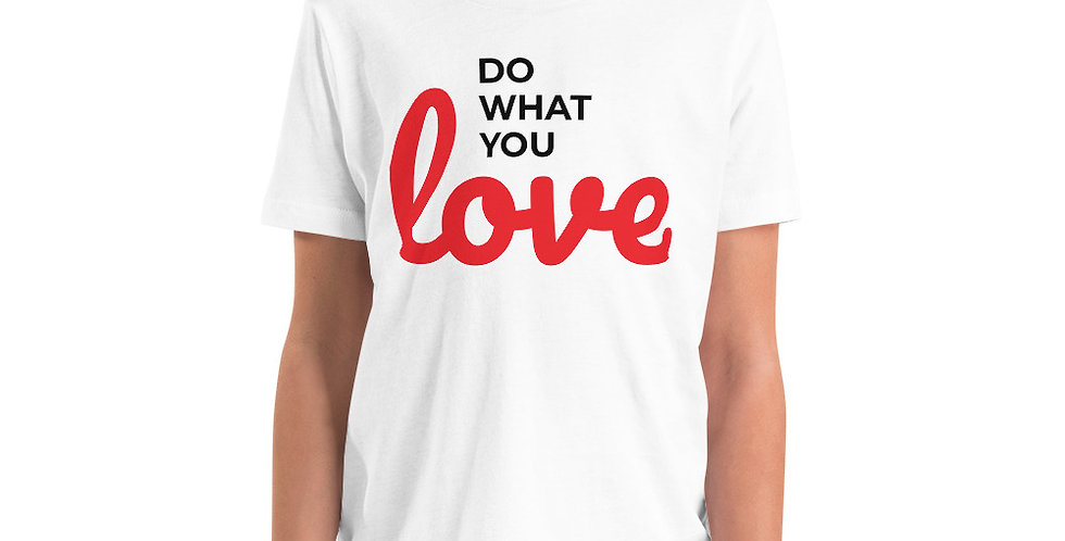 """Do what you love"" Youth T-Shirt"