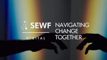 Navigating Uncertainty Together - SEWF 2020 Digital