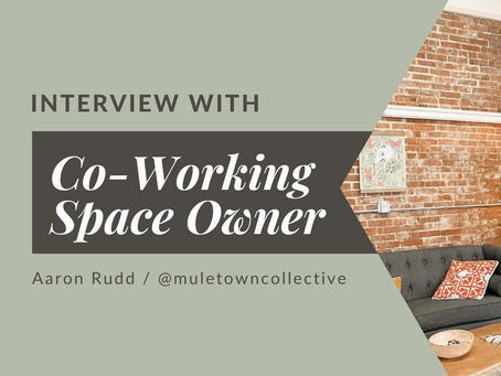 Interview with Coworking Space Owner: Aaron Rudd | Muletown Collective