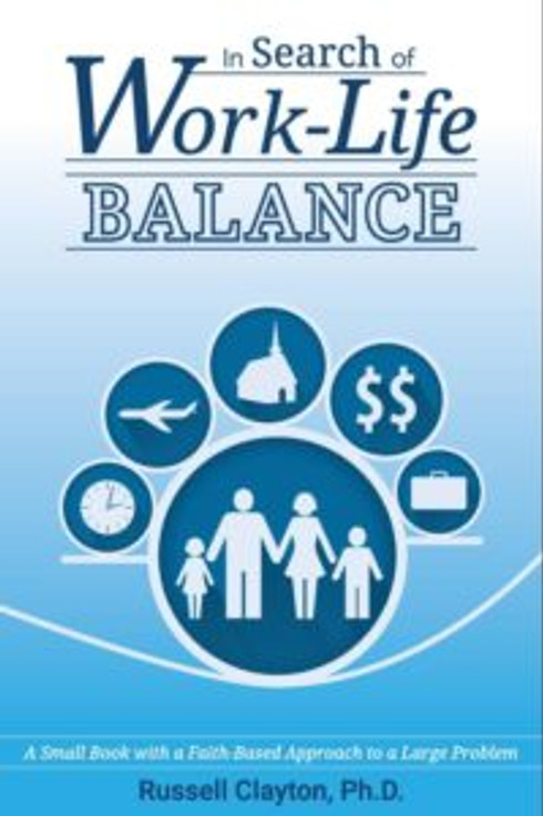 In Search of Work-Life Balance by Russell Clayton PhD