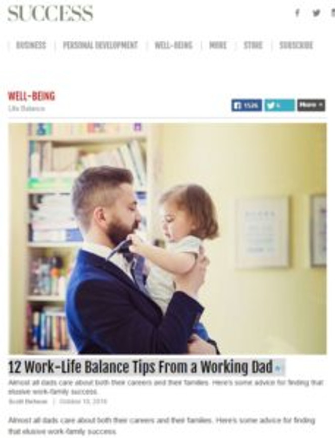 My article in Success Magazine on Work-Dad Success