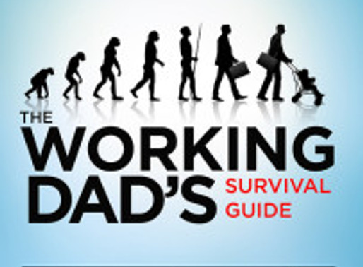 What Leading Fatherhood Voices Are Saying About The Working Dad's Survival Guide
