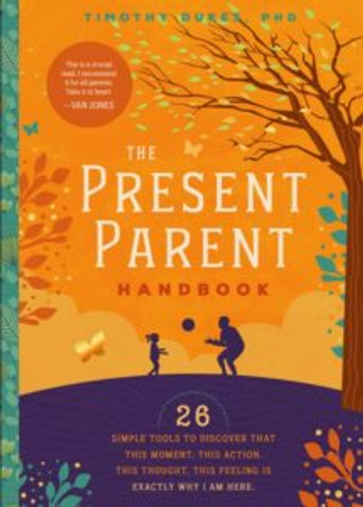 The Present Parent Handbook by Dr. Timothy Dukes