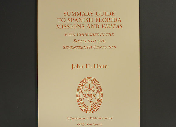 Summary Guide to Spanish Florida Missions and Vistas
