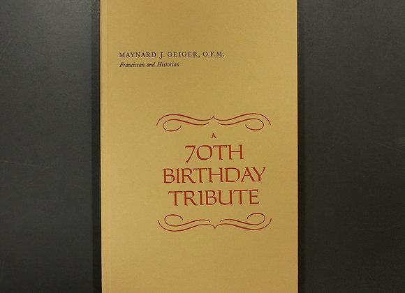 Maynard J. Geiger, O.F.M. - A 70th Birthday Tribute