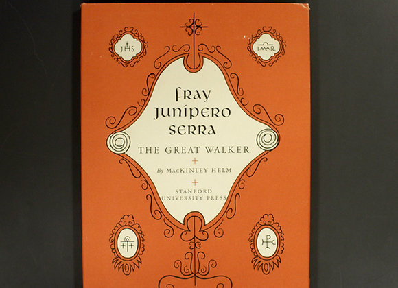 Fray Junípero Serra: The Great Walker