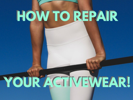 How To Repair Your Activewear