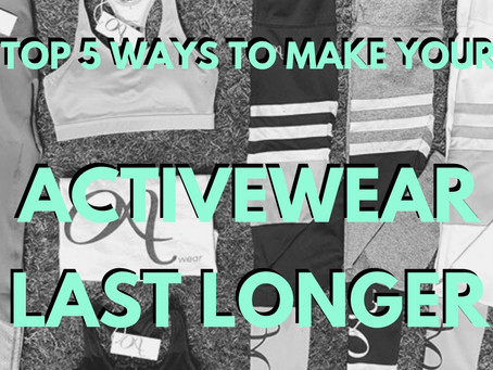 Top Tips: 5 Ways To Get The Most Out Of Your Activewear.