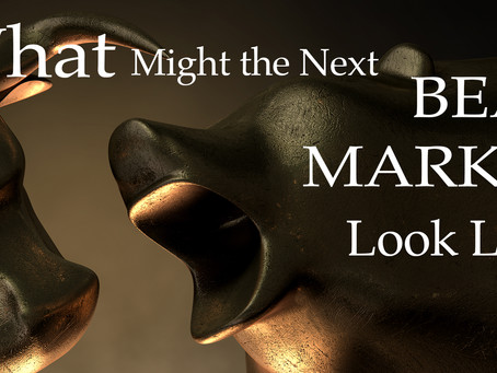 What might THE NEXT BEAR MARKET look like?