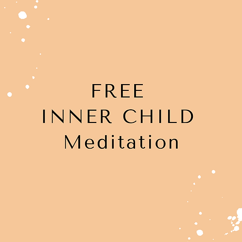FREE MEDITATION: INNER CHILD HEALING
