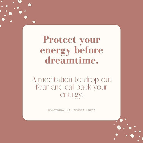 Meditation for dreamtime protection