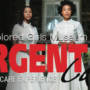 Join WWC at The Colored Girls Museum's Urgent Care: A Social Care Experience Part 2