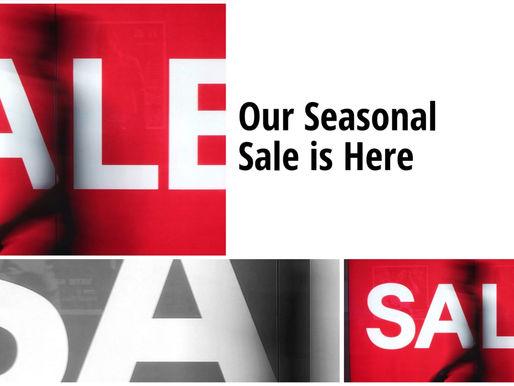 Our seasonal sale is here!