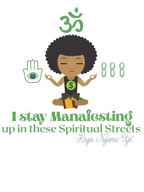 I stay manafesting tee
