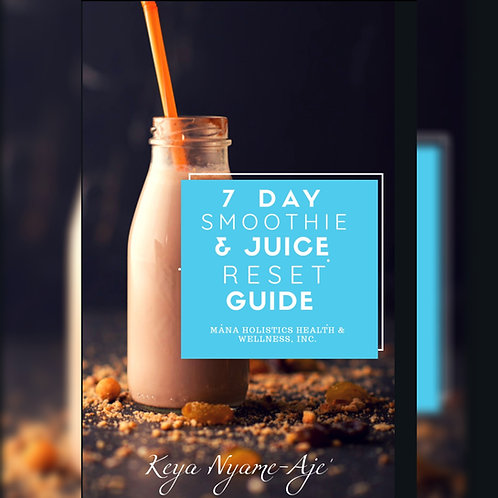 7 Day Juice & Smoothie Detox Guide