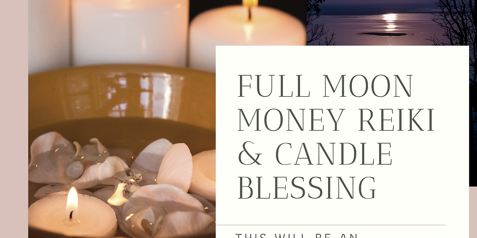 Full Moon Money Reiki & Candle Blessing