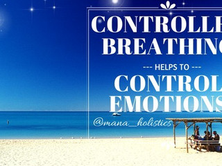 CONTROLLED BREATHING HELPS TO CONTROL EMOTIONS