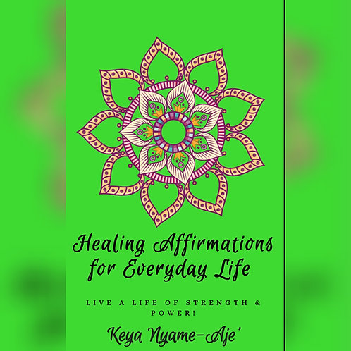Healing Affirmations For Everyday Life