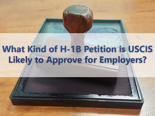 What Kind of H-1B Petition is USCIS Likely to Approve for Employers?