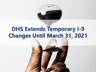 DHS Extends Temporary I-9 Changes Until March 31, 2021