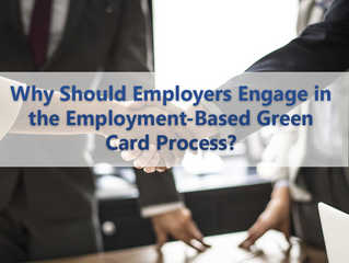 Why Should Employers Engage in the Employment-Based Green Card Process?
