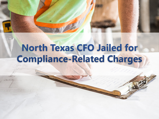 Contractor I-9 Compliance Failure Leads to Jail time for North Texas CFO