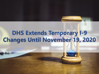 DHS Extends Temporary I-9 Changes Until November 19, 2020
