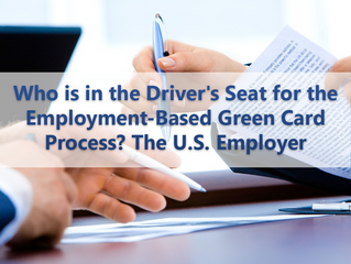 Who is in the Driver's Seat for the Employment-Based Green Card Process? The U.S. Employer