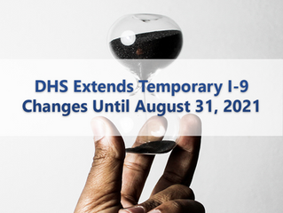 DHS Extends Temporary I-9 Changes Until August 31, 2021