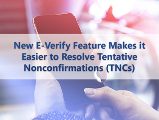 New E-Verify Feature Makes it Easier to Resolve Tentative Nonconfirmations (TNCs)