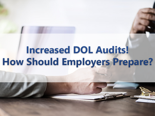 Increased DOL Audits! How should Employers Prepare?