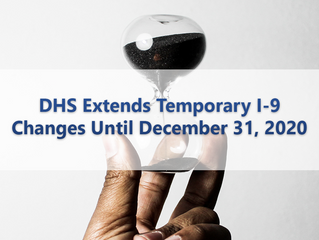 DHS Extends Temporary I-9 Changes Until December 31, 2020