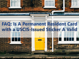 FAQ: Is A Permanent Resident Card with a USCIS-Issued Sticker A Valid List A Document?