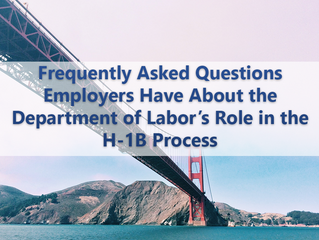 Frequently Asked Questions Employers Have About the Department of Labor's Role in the H-1B Process